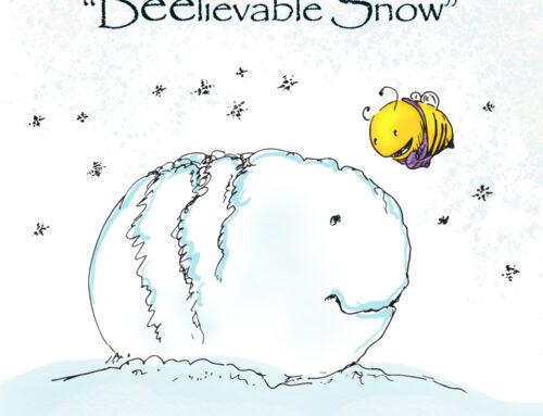 """""""Beelievable Snow"""""""